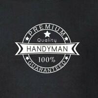 Handyman - Premium Quality 100% Guaranteed T-Shirt - Handy Man DIY Odd Job