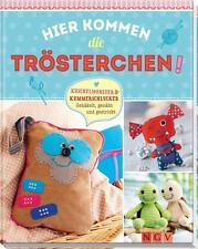 Hier kommen die Trösterchen von Rabea Rauer, Petra Hoffmann, Claudia Huboi...