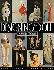Designing the Doll: From Concept to Construction by Oroyan, Susanna