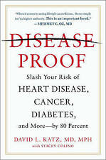 Disease-Proof: Slash Your Risk of Heart Disease, Cancer, Diabetes, and More--by