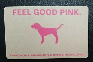 Victoria's Secret FEEL GOOD PINK Gift Card Collectible, Mint, Recycled Cardboard