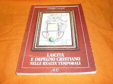 Giuseppe Lazzati, Laicità e impegno cristiano nelle realtà temporali, AVE