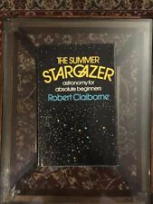 The Summer Stargazer : Astronomy for Absolute Beginners by Robert Claiborne HCDJ