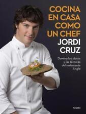 Cocina En Casa Como Un Chef: Domina Los Platos y Las Tacnicas del Restaurante