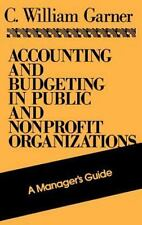 Accounting and Budgeting in Public and Nonprofit Organizations : A-ExLibrary