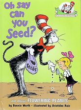 Cat in the Hat: Oh Say Can You Seed? : All about Flowering Plants Science