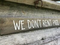 We Don't Rent Pigs Lonesome Dove Reclaimed Wood Sign