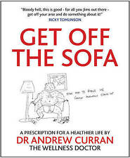 Get Off the Sofa: A Prescription For a Healthier Life by Andrew Curran (Paperbac