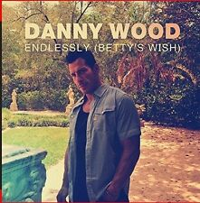 Endlessly (Betty's Wish) - Danny Wood (2015, CD NIEUW)