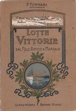 L- LOTTE E VITTORIE DA POLO ARTICO A MARSALA- FORNARI- HOEPLI--- 1907- C- YDS327
