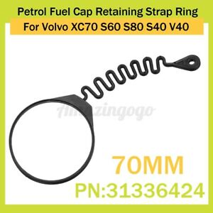 70mm Petrol Fuel Tank Cap Retaining Strap Ring For Volvo XC70 S40 S60 S80