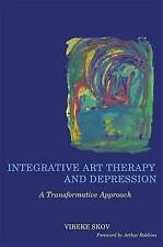 Integrative Art Therapy and Depression: A Transformative Approach by Vibeke Skov
