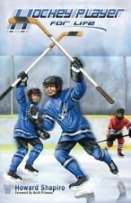 Hockey Player For Life (The Forever Friends Series) by Howard Shapiro