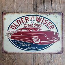Metal Tin Sign older and wiser speed shop  Decor Pub Home Vintage Retro Poster