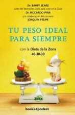 TU PESO IDEAL PARA SIEMPRE / FOREVER SLIM WITH THE ZONE DIET - SEARS, BARRY, DR.