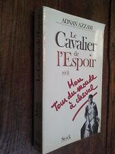 Le cavalier de l'espoir mon tour du monde à cheval Adnan Azzam