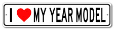 GM Personalized YEAR and MODEL I Love My Car Aluminum Sign