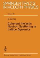 Coherent Inelastic Neutron Scattering in Lattice Dynamics 93 by B. Dorner...