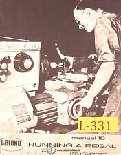 Leblond 13 15 17 Amp 19 18 Lathe Operations Maintenance And Parts Manual 1962