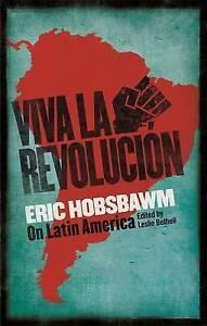 Viva La Revolucion: Hobsbawm on Latin America by Eric Hobsbawm (Paperback, 2017)