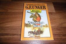 G.F. UNGER -- VERLORENE STADT // Western Taschenbuch 1987