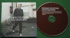 Ronan Keating Destination inc If Tomorrow Never Comes & Blown Away + CD