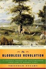 The Bloodless Revolution: A Cultural History of Vegetarianism: From 1600 to Mode