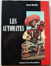 Les Automates Jean BEDEL éd J GRANCHER 1987