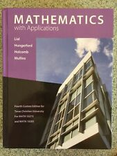 Mathematics with Applications Lial Hungerford, Holcomb, Mullins-4th Ed for TCU