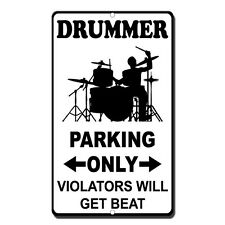 Drummer Parking Only Violators Will Get Beat style 2 Novelty Funny Metal Sign