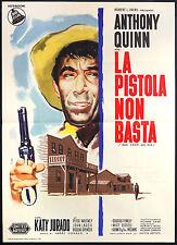 CINEMA-manifesto LA PISTOLA NON BASTA anthony quinn, jurado, whitney, HORNER