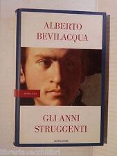 GLI ANNI STRUGGENTI Alberto Bevilacqua Mondadori 2000 Prima ediz libro romanzo
