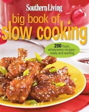 Southern Living Big Book of Slow Cooking : 200 Fresh, Wholesome Recipes - 2012