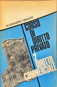 CORSO DI DIRITTO PRIVATO 2 DIRITTO COMMERCIALE  - ALESSANDRO GIRAUDO - 1969
