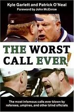 The Worst Call Ever!: The Most Infamous Calls Ever Blown by Referees, Umpires, a
