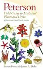 Peterson Field Guides: Peterson Field Guide to Medicinal Plants and Herbs of Eastern and Central North America, Third Edition by Steven Foster and James A. Duke (2014, Paperback)