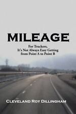 Mileage : For Truckers, It's Not Always Easy Getting from Point a to Point B...
