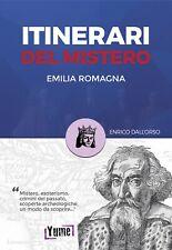 Itinerari del mistero Emilia-Romagna e San Marino - [Edizioni Yume]