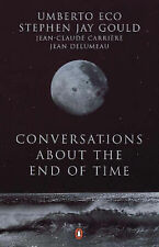 Very Good, Conversations About the End of Time, Eco, Umberto, Gould, Stephen Jay