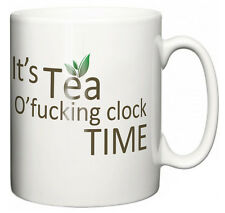 "Funny Rude Mug ""What's the time? It's Tea o'f**king Clock Time"" Tea Coffee Cup"