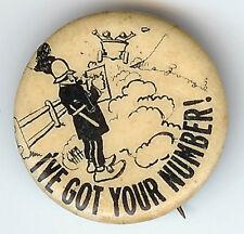 I'VE GOT YOUR NUMBER Cop Writing Ticket Vintage Tobacco Premium Advert. Pinback