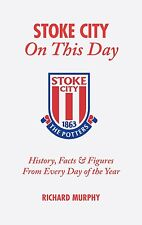 Stoke City - On This Day - History Facts & Figures from Every Day of the Year
