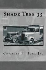 Shade Tree 35 Book ~ The story of the restoration of a 1935 Ford Truck