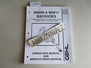 GEHL BH609 BH611 Backhoes Operators & Service Parts Manual