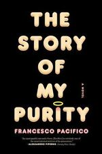 The Story of My Purity: A Novel, Pacifico, Francesco, New Book