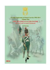 FOREIGN REGIMENTS IN FRENCH SERVICE Vol 1 W J Rawkins  New e-book edn 2015