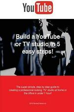 Build a Youtube or TV Studio in 5 Easy Steps!: The Super-Simple, Step by Step Gu