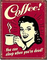 Coffee You Can Sleep When Your Dead funny Humor metal Tin sign home Wall decor