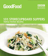 Good Food: 101 Store-cupboard Suppers: Triple-tested Recipes