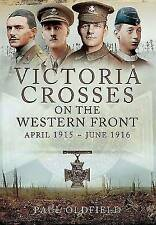 Victoria Crosses On The Western Front - April 1915 To June 1916 Oldfield  Paul 9